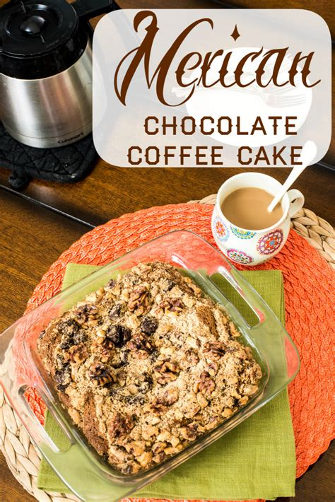 Mexican Chocolate Coffee Cake {with a kick}   in the know mom