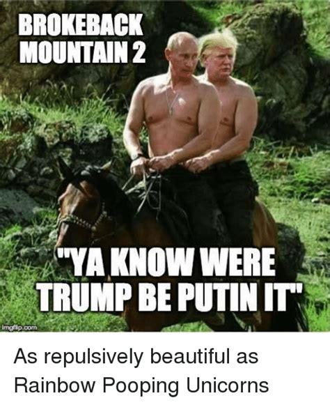 Mr Ed Meme - brokeback mountain 2 ya know were trumpbe putin it