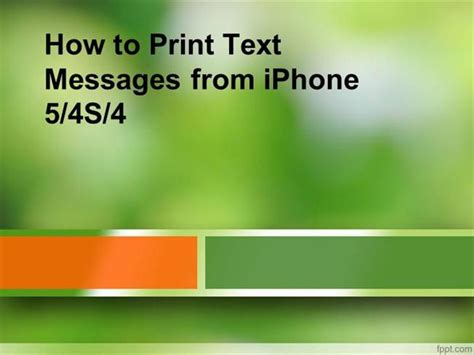 how to print text messages from phone how to print text messages from iphone 54s4 authorstream