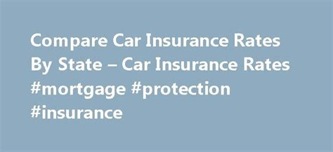 Compare Car Insurance Rates In by 17 Best Ideas About Mortgage Protection Insurance On