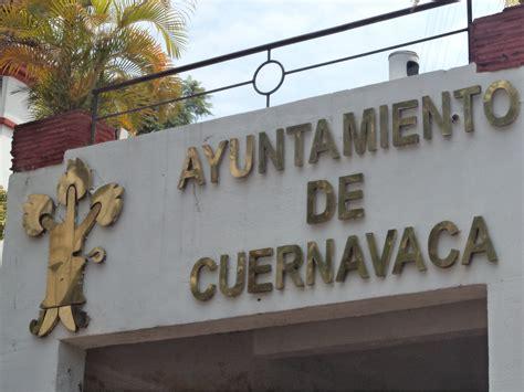 ayuntamiento de cuernavaca tenencia contratar 193 ayuntamiento de cuernavaca despacho para cobrar