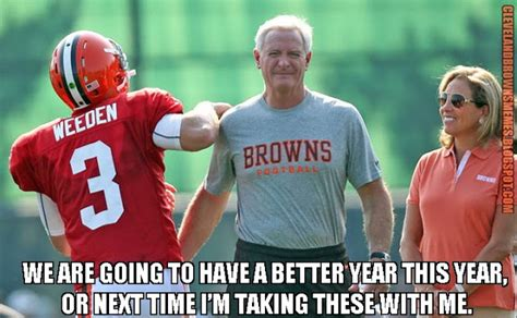 Brandon Weeden Memes - cleveland browns memes jimmy haslam knows he still has