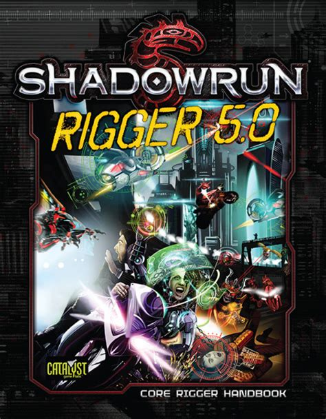 rulebooks shadowrun 5 catalyst labs shadowrun rigger 5 0 cover