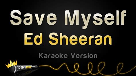 ed sheeran king of kings mp3 download watch and download ed sheeran save myself karaoke