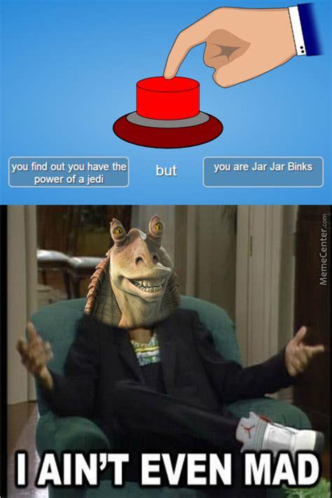 jar jar binks memes     love