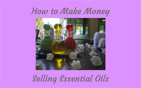 How To Make Money Selling Online - how to make money selling essential oils retired and earning online