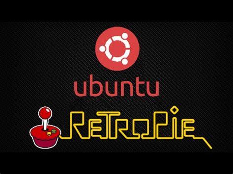 tutorial linux retroarch full download emulationstation retroarch ubuntu 64bit