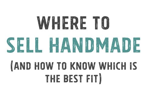 Best Place To Sell Handmade Items - where to sell your handmade products and how to