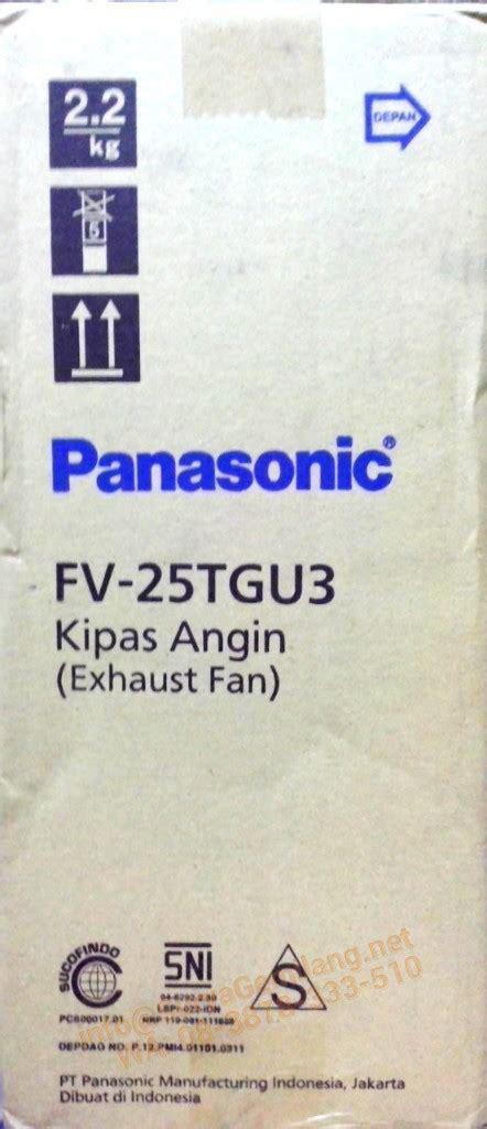 Exhaust Plafon Panasonic jual exhaust fan panasonic plafond fv 25tgu asli baru