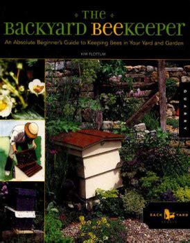 the backyard beekeeper the backyard beekeeper