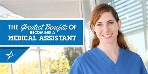 the greatest benefits of becoming a medical assistant
