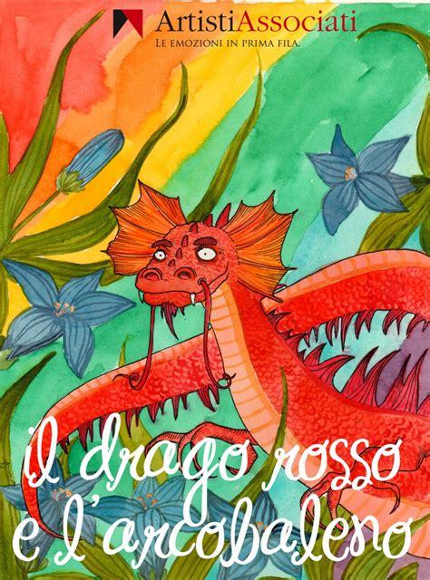 l arcobaleno testo il drago rosso e l arcobaleno artisti associati gorizia