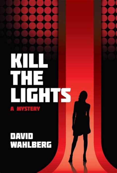 book review kill the lights a mystery by david wahlberg