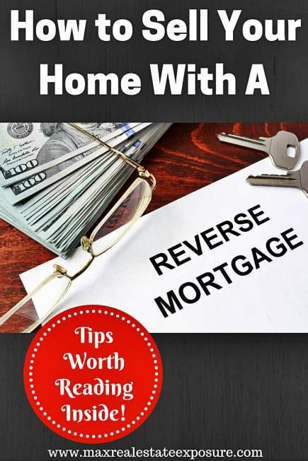 selling a house with a reverse mortgage how to sell a home with a reverse mortgage