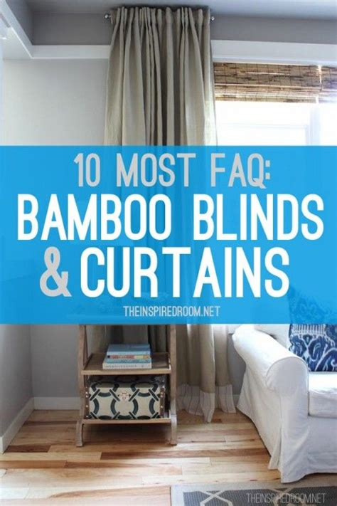Curtains Vs Blinds 10 Questions Amp Answers About My Bamboo Blinds And Curtains