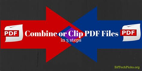 best way to merge pdf files merge pdf combine or clip pdf files via edtechpicks org