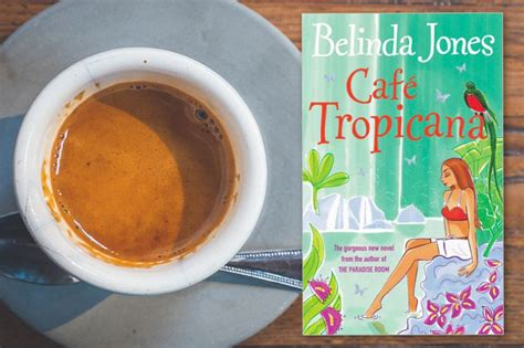 Book Review Cafe Tropicana By Belinda Jones by Cafe Tropicana Book Review Planet