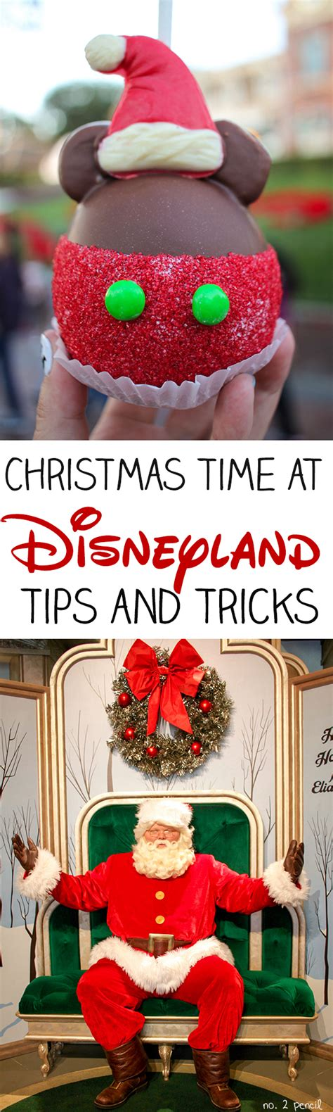 disneyland at christmas tips and tricks no 2 pencil