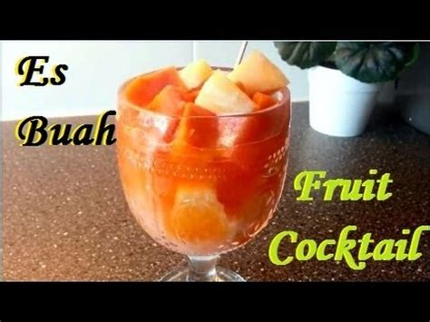 youtube membuat es buah cara membuat es buah how to make fruit cocktail youtube