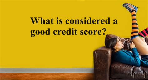 what is a good credit score when buying a house what is a good credit score your credit score ranges from 300 850