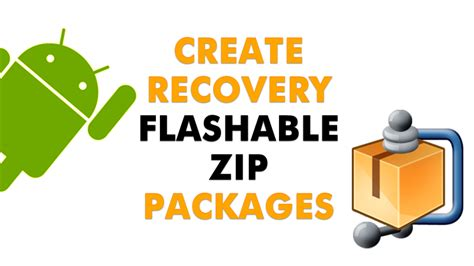 zip android how to create a recovery flashable zip for android apps