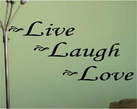 live laugh love live laugh love wall quotes quotesgram