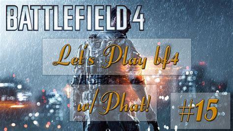 battlefield 4 live w 60 fps conquest large gameplay on operation locker episode 15