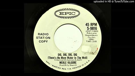 Dig No More by Merle Kilgore Dig Dig Dig Dig There S No More Water