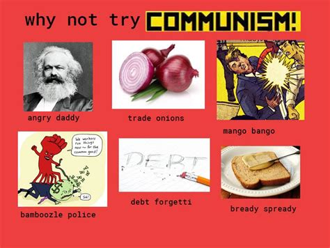 Why Not Meme - why not try communism quot why not visit quot edits know
