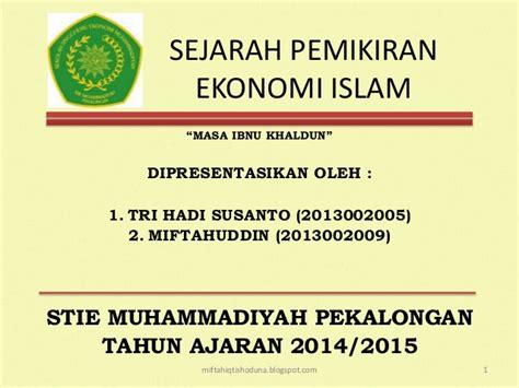 Ekonomi Islam 2 sejarah pemikiran ekonomi islam masa ibnu khaldun