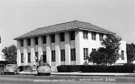 Post Office Marysville Ca by Yuba City California Post Office Yuba City Ca 1940s