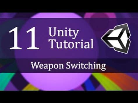 unity tutorial weapon 11th unity tutorial weapon switching create a survival