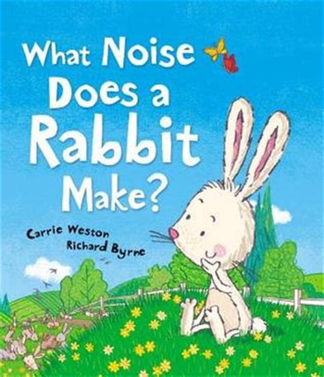what noise does a rabbit make by carrie weston reviews