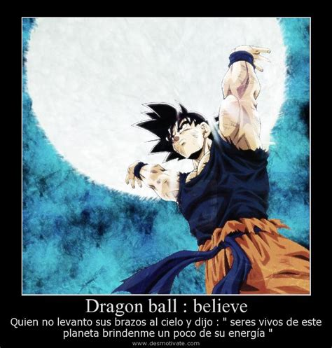 imagenes goku con frases dragon ball believe desmotivate com frases y