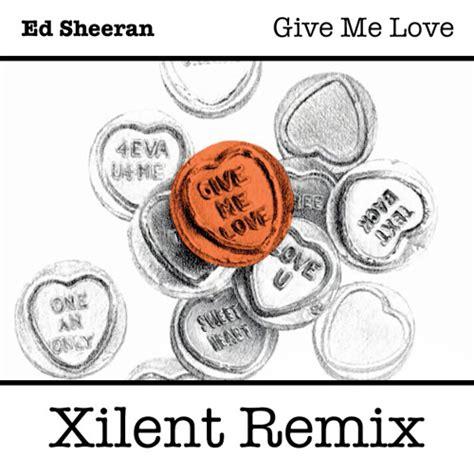 ed sheeran give me love mp3 download musicpleer descargar ed sheeran give me love xilent remix mp3