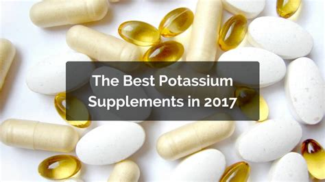 supplement potassium what are the best potassium supplements in 2017