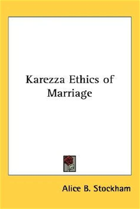 karezza ethics of marriage books karezza ethics of marriage bunker stockham