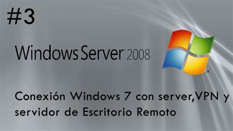 escritorio remoto windows server 2008 windows server 2008 conexi 243 n w7 a server vpn y