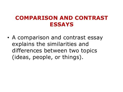 Compare And Contrast Topics For An Essay by Comparison And Contrast Essay