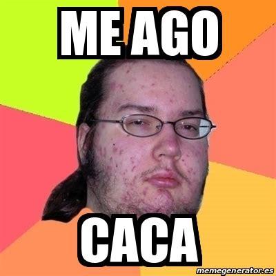 Meme Caca - meme friki me ago caca 25769324