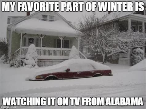 Memes About Winter - my favorite part of winter imgflip