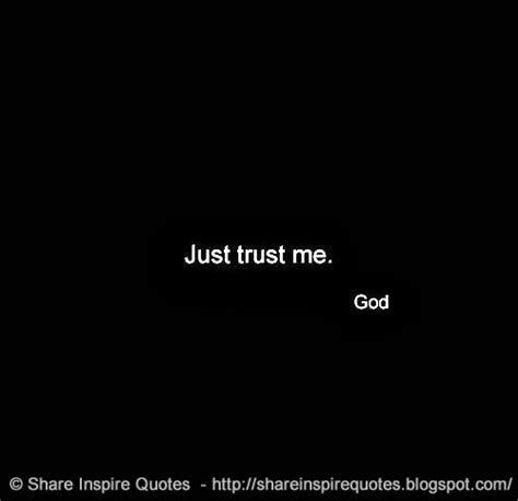 Just Trust Me just trust me god inspire quotes inspiring