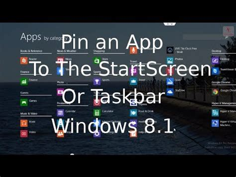 youtube tutorial windows 8 1 pin an app to the taskbar or startscreen windows 8 1