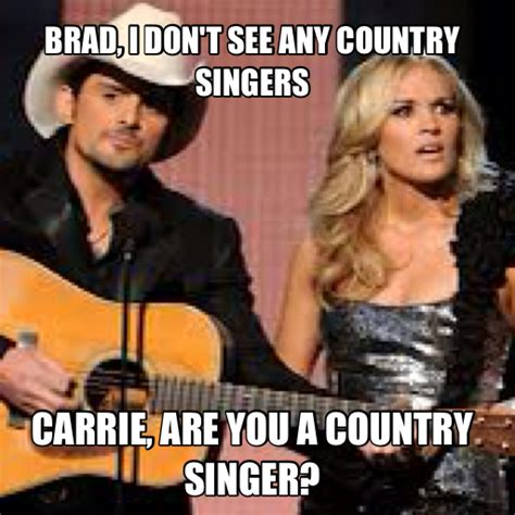 Carrie Meme - farce the music brad and carrie at the cmas meme