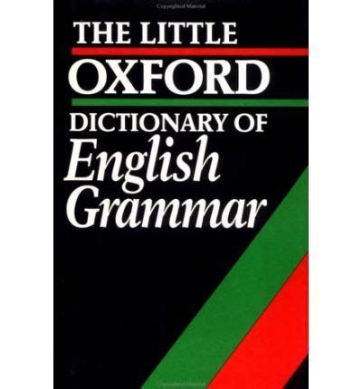 the oxford dictionary of the little oxford dictionary of english grammar sylvia chalker 9780198613152