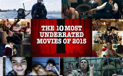 top 10 most underrated movies of 2015 movie tv tech
