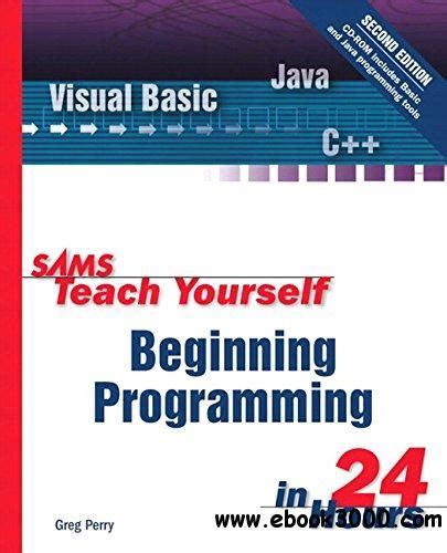 Beginning Programming sams teach yourself beginning programming in 24 hours 2nd