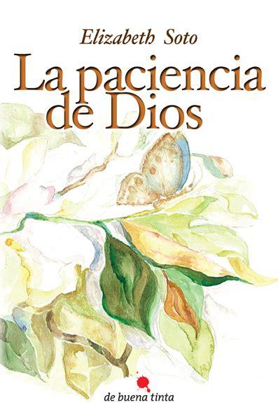 libro las mscaras de dios la paciencia de dios soto elizabeth sinopsis del libro rese 241 as criticas opiniones