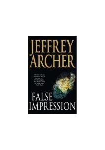 false impression series 1 false impression jeffrey archer livro