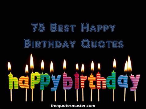 Happy Birthday Quotes For Boys Best Happy Birthday Quotes And Wishes For Anyone Birthday